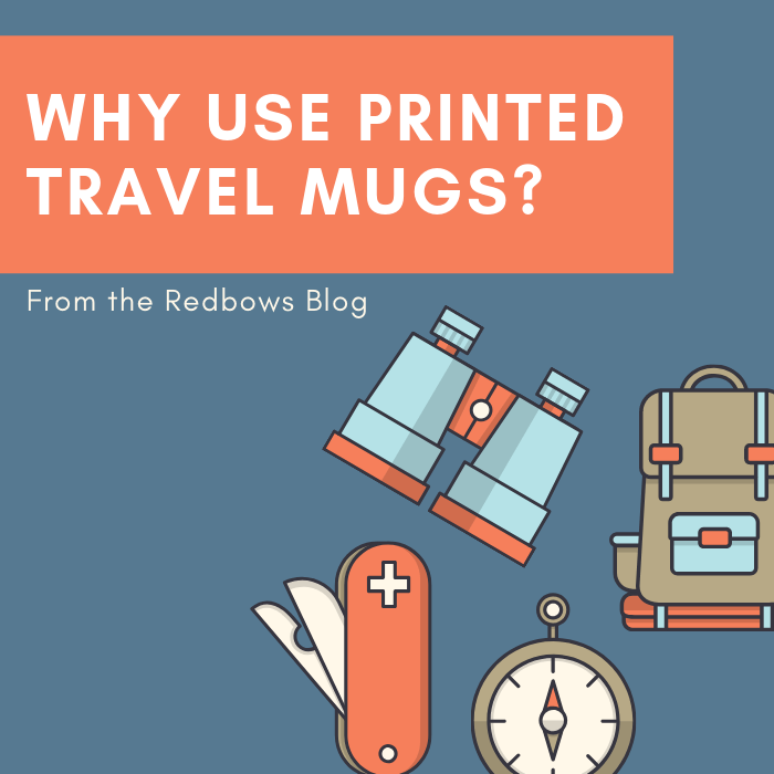 Why Use Printed Travel Mugs